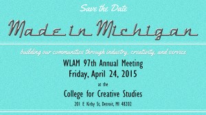 WLAM Annual Meeting @ College for Creative Studies | Detroit | Michigan | United States